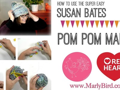 How to use the Easy Wrap Susan Bates Pom Pom Maker for GREAT pom poms