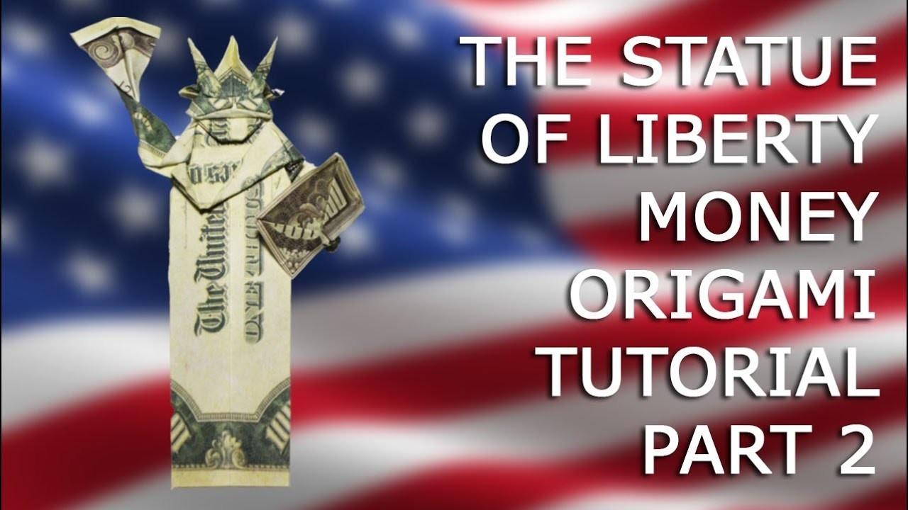 PART 2 The Statue of Liberty Money Origami Dollar Big Tutorial DIY Folded