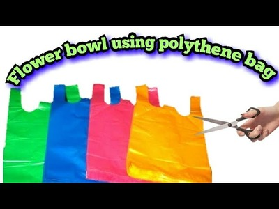 Polythene bag craft:what we can make using polythene carry bag- easy wasy to reuse carry bag (hindi)