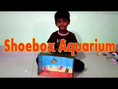Shoebox Aquarium (Fish Tank) | Shoebox Crafts Project | How To Make an Aquarium