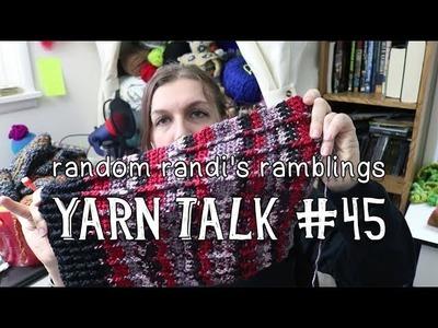 Yarn Talk #45: Use All the Scraps! || Knitting, Crochet, Fiber Arts Vlog