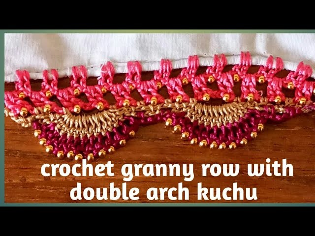 Crochet granny row with double arch Saree kuchu. Saree tassel. edging  by Nidhi fashions