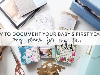 How to Document Baby's First Year • Part One • My Plans for my Son
