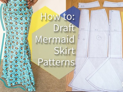 HOW TO: DRAFT MERMAID SKIRT PATTERNS | KIM DAVE