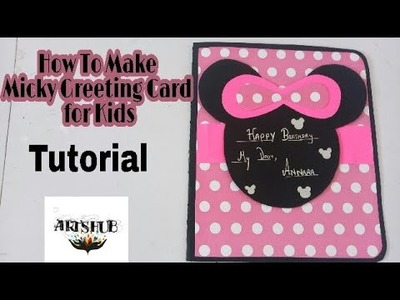 How to make Micky Greeting Card for kids Birthday. full Tutorial by ArtsHub