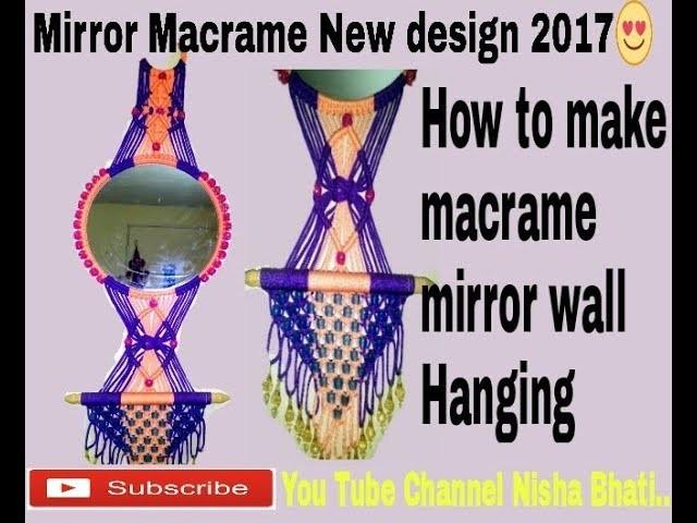 How to make mirror Macrame wall hanging.  new design 2017 mirror makrame.  Nisha Bhati