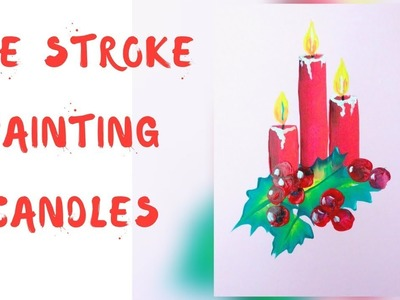 How to paint  Christmas candle | Christmas Painting series | simple and easy | one stroke technique