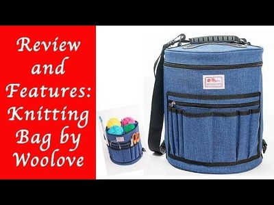 Review and Features of the Knitting Bag by Woolove