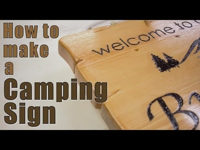 Woodworking: How to make a Camping Sign