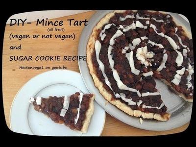 DIY, MINCEMEAT TART, vegan or not vegan, and Sugar Cookie recipe,