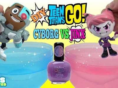 TEEN TITANS GO! Cyborg vs Jinx DIY Color Changing Nail Polish