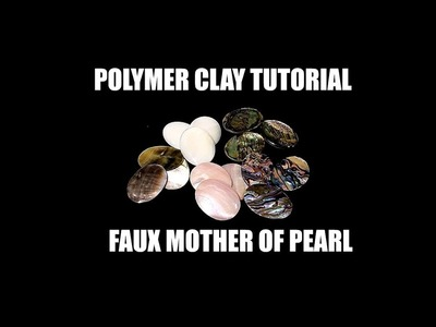 207 Polymer clay tutorial - Faux mother of pearl