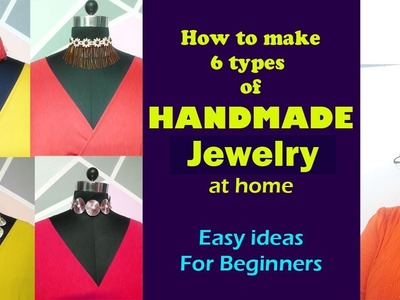 6 types of Handmade Jewelry| How to make | Low budget accessories | In Hindi | English subtitles