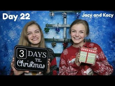 Christmas Countdown 2017 ~ Day 22 ~ Jacy and Kacy