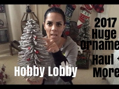 HOBBY LOBBY 2017 Christmas Ornaments haul and more