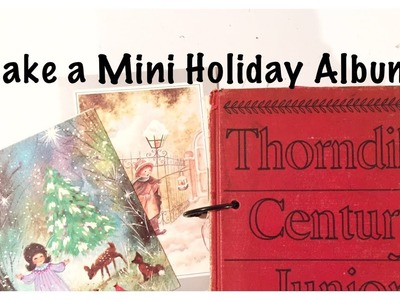 Make a Mini Christmas Album: Holiday Junk Journal With Me:  Unique Scrapbook