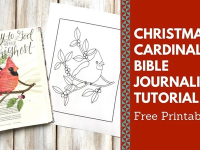 Bible Journal With Me- Christmas Cardinal Tutorial and Free Printables