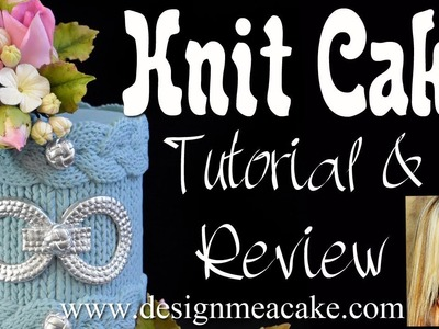 Knit Mold Cake Tutorial and Review