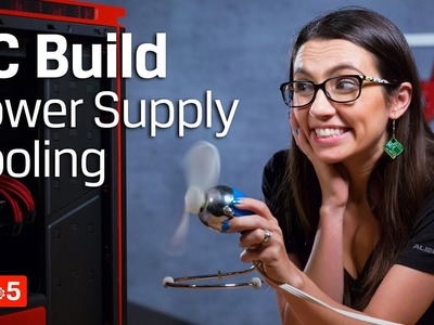 PC Build – How to Choose a Power Supply and Cooling – DIY in 5 PC Build Part 4