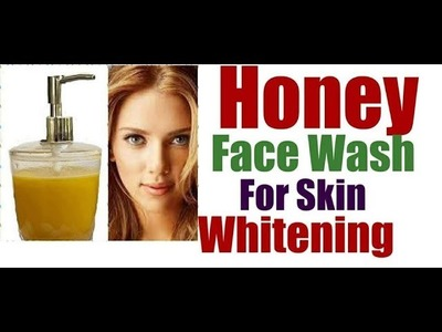 Skin Whitening HONEY Face Wash.DIY Honey Face Wash For Smooth Glowing Skin.Winters Special