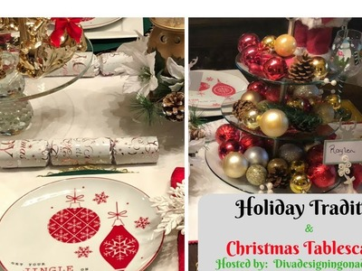 FAMILY TRADITIONS & CHRISTMAS TABLESCAPE COLLAB! 2017! Hosted by: Divadesigningonadime