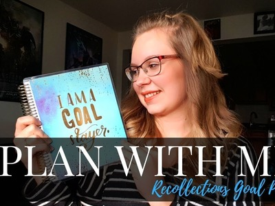Plan With Me | How I Use The Recollections Goal Planner For 2018