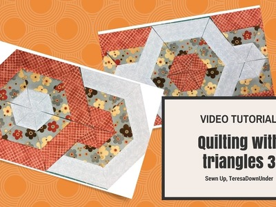 Video tutorial: Quilting with 60 degree triangles - 3