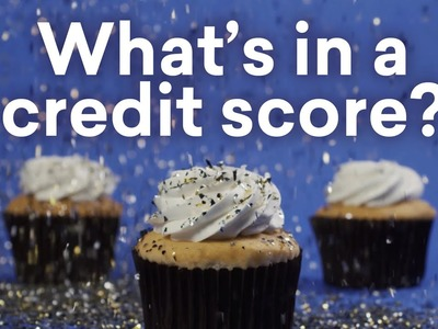 What's in a credit score - explained with cupcakes