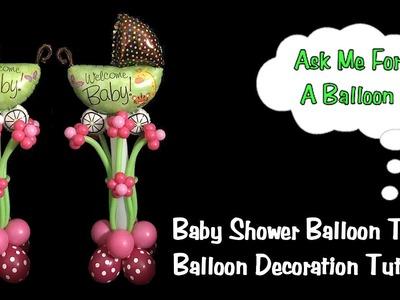 Baby Shower Balloon Tower - Balloon Decoration Tutorial
