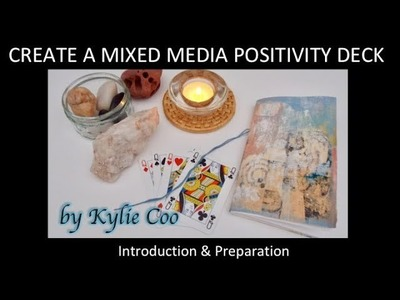 Create a Mixed Media Positivity Deck - Introduction & Preparation