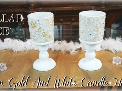 DIY DOLLAR TREE GLAM GOLD AND WHITE CANDLE HOLDERS   DIY HOME DECOR