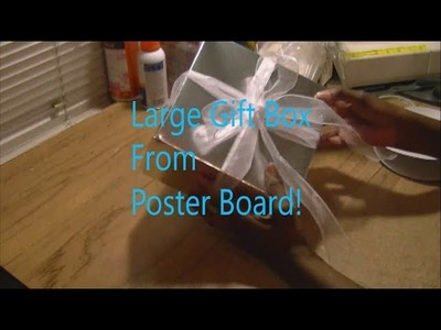 DIY Large Gift Box From Poster Board