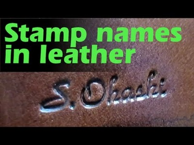 How to stamp names in leather