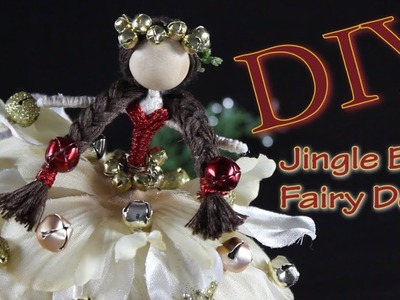 Jingle Bell Fairy Doll | How To Make A Doll