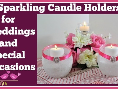 Sparkling Candle???? Holders for Weddings and???? Special Occasions