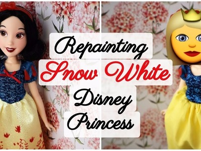 Disney Princess Snow White Doll Repaint. My Favorite Films - Know Nothing About Popular Films