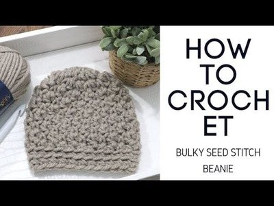 How to Crochet Bulky Seed Stitch Beanie
