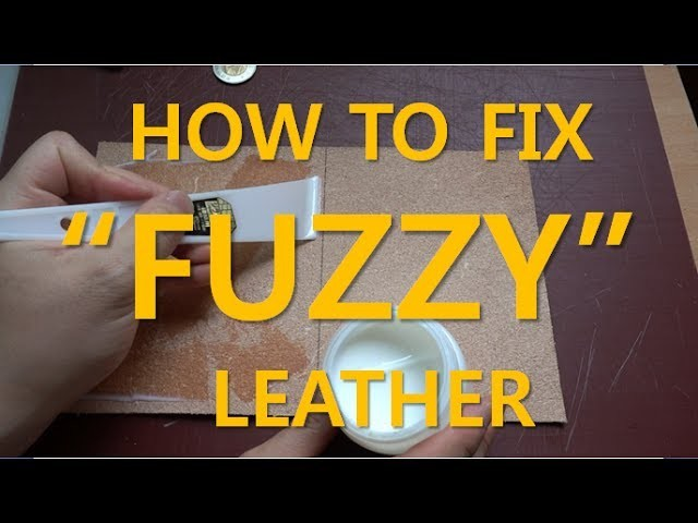 """How to finish """"FUZZY"""" side of vegetable tan leather"""
