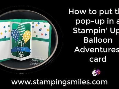 How to put the pop up in a Stampin' Up! Balloon Adventures card