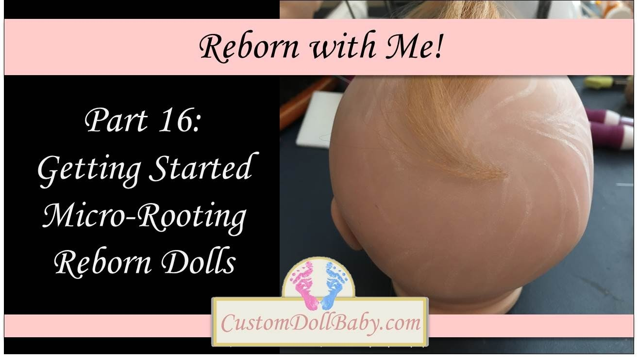 Reborn with Me! Part 16: How to Micro Root Mohair on Reborn Dolls