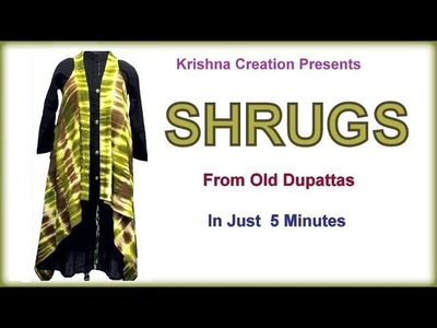 Shrugs from Old Dupattas, Reuse Old Dupattas & Scarves, make in 5 minutes By Krishna Creation