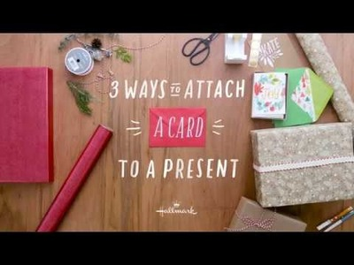 Three Ways to Attach a Card to a Present