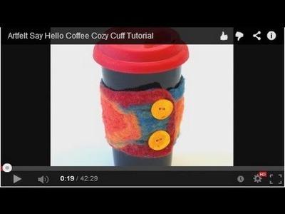 Artfelt Say Hello Coffee Cozy Cuff Tutorial