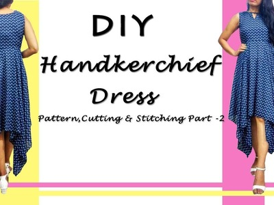 DIY Handkerchief Dress | Hanky Dress Pattern, Cutting & Stitching Part-2