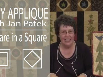 Easy Applique with Jan Patek- Appliqué a Square in a Square