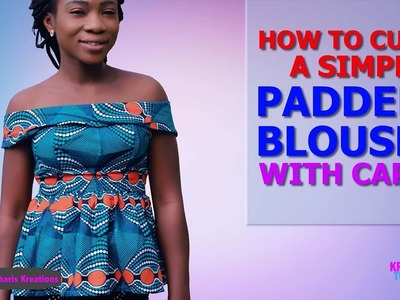 HOW TO CUT A SIMPLE PADDED BLOUSE WITH CAPE