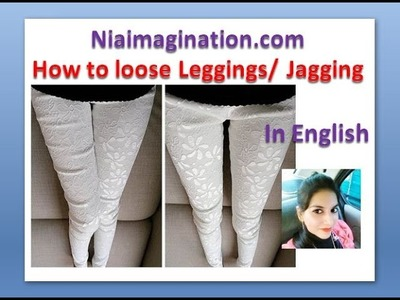 How to loose Leggings, Jeggings, Treggings | in English