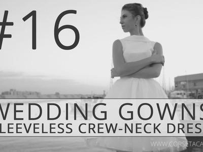 How to Make a Wedding Dress? Corset-Based Sleeveless Crew-Neck Dress #16