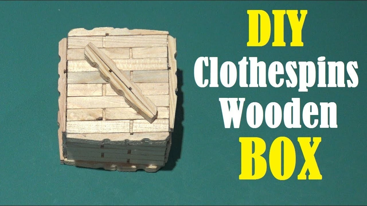 How To Make a Wooden Box - DIY EASY Wood Box Using Clothespins