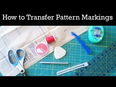 How to Transfer Pattern Markings to Fabric